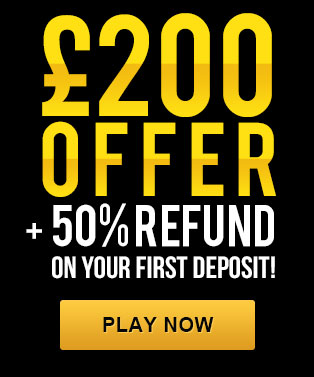 £200 offer + 50% refund on your first diposit!